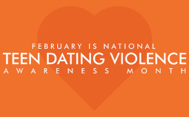 February is teen dating violence prevention and awareness month